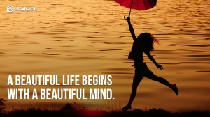 A-beautiful-life-begins-with-a-beautiful-mind.